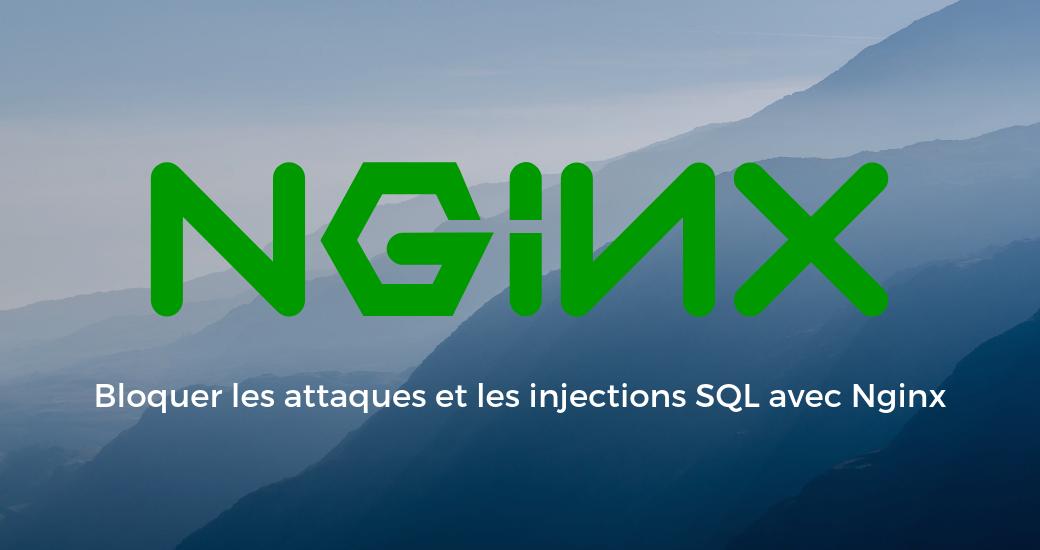 Bloquer Les Attaques Et Des Injections Sql Avec Nginx
