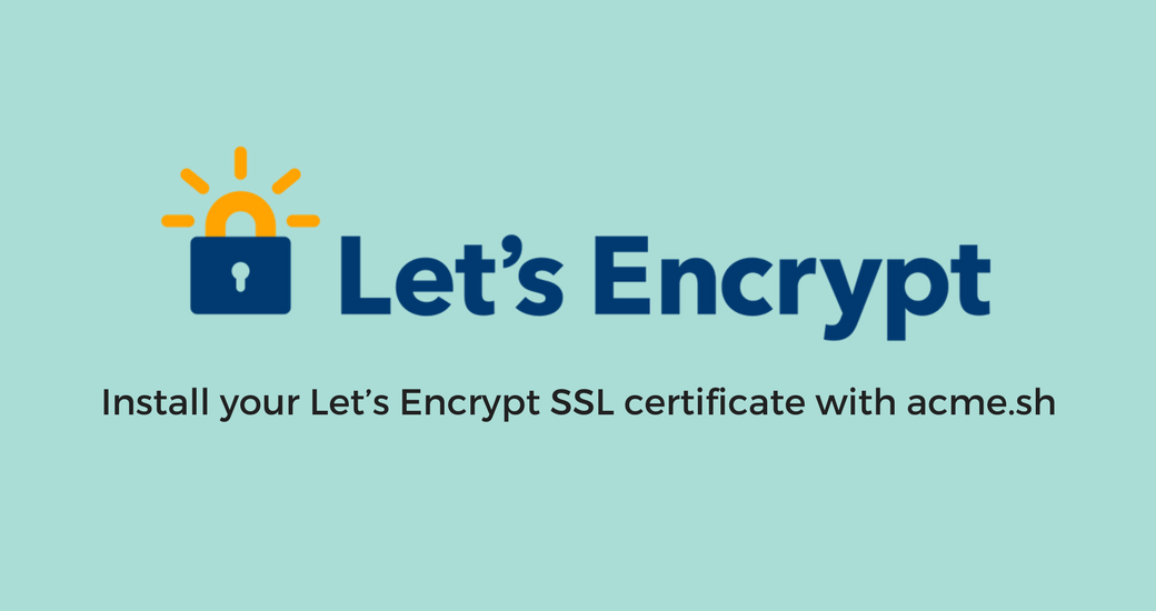 Install your Let\'s Encrypt SSL certificate with acme.sh - VirtuBox